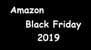 Amazon Black Friday – 2019